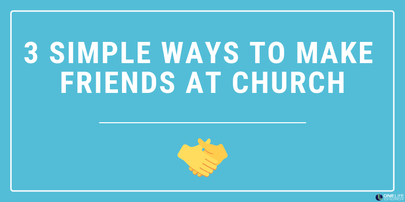 3 Simple Ways To Make Friends at Church