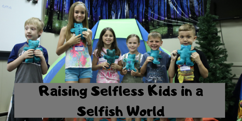 Raising a Selfless Child in a Selfish World
